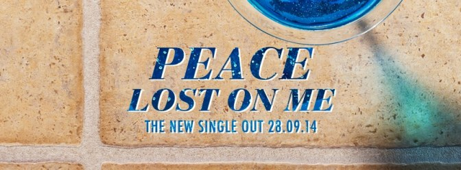 Peace – Lost On Me