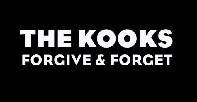 The Kooks – Forgive & Forget